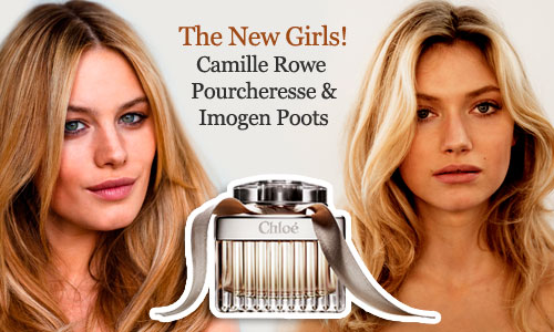 Chloe names Imogen Poots & Camille Rowe Pourcheresse as the new 'Chloe' faces